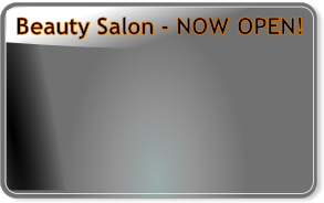 Beauty Salon - NOW OPEN!